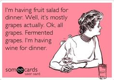 Wine.  It's what's for dinner.