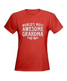 Love this CafePress Red 'Most Awesome Grandma' Tee - Women by CafePress on #zulily! #zulilyfinds