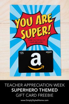 Click here for a FREE Superhero gift card holder. We also have detailed instructions and printables to create a SUPER week-long celebration at your school!