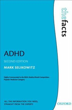 ADHD (Facts) by Mark Selikowitz. $17.53. Publisher: OUP Oxford; 2 edition (July 9, 2009). Author: Mark Selikowitz. 190 pages