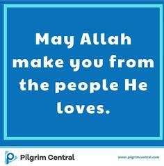 O Allah, I ask You for Your love, and the love of whoever loves You, and the love of deeds that will bring me closer to Your love. Pilgrim, Closer, Allah, Bring It On, Love You, App, Make It Yourself, Te Amo, Je T'aime