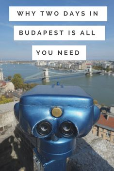 Two Days in Budapest, Hungary | We are the Everetts