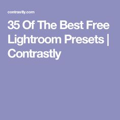 35 Of The Best Free Lightroom Presets | Contrastly