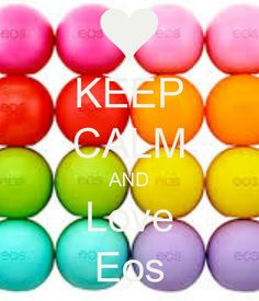I absolutely love EOS!!!!!! Just got a new one last weekend