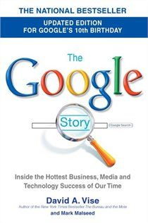 The Google Story ~ David A Vise