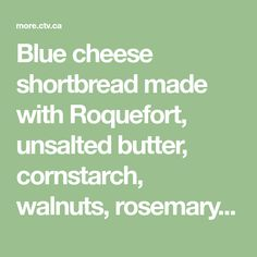 Blue cheese shortbread made with Roquefort, unsalted butter, cornstarch, walnuts, rosemary, kosher salt and ground black pepper. Mary's Kitchen, Stilton Cheese, Biscuit Bread, Savory Muffins, Appetizer Dips, Bread Rolls, Corn Starch, Blue Cheese, Unsalted Butter