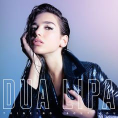 Thinking 'Bout You, a song by Dua Lipa on Spotify