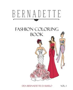 Bernadette Fashion Coloring Book https://www.amazon.com/Bernadette-Fashion-Coloring-Book-Cocktail/dp/1535293780/ref=sr_1_1?ie=UTF8&qid=1472367886&sr=8-1&keywords=bernadette+coloring+book