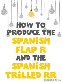 Spanish Articulation and Speech Therapy - How to Teach the Spanish Flap R and the Trilled RR - Speech is Beautiful