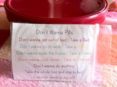 Don't Wanna Pills - Gave these to family members as a little gag gift.  Behind the poem I put a little individual size bag of M&M's (like Halloween size).
