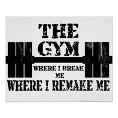 The gym where I break me. Where I remake me. #Gymaholic #GymQuotes