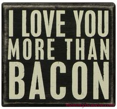 I love you more than bacon from mommy is coocoo