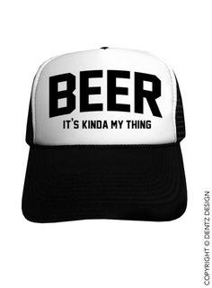 "Use coupon code ""pinterest"" Beer - It's Kinda My Thing - Black Trucker Hat by DentzDenim"