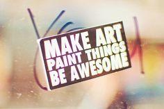 Make art.