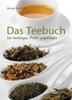 Das Teebuch: für Anfänger, Profis und Freaks von Rainer Schmidt http://www.amazon.de/dp/3991001047/ref=cm_sw_r_pi_dp_Fxgkub09H8Z1C