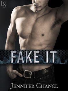 #CoverReveal FAKE IT by Jennifer Chance Rules Breakers series #2 | Loveswept Contemporary Romance eBook | $2.99 On Sale: 7/1/14 | #SexyBiker #CorporateGoGetter #FakeBoyfriend #BowChickaBowWooow