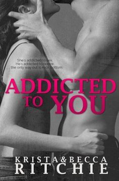 Addicted to You (Volume 1): Krista Ritchie, Becca Ritchie: 9780989339216: Amazon.com: Books