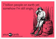 I don't get it. There's 7 billion people on Earth....