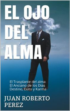 EL OJO DEL ALMA: El Viaje del Alma (SERIE EL OJO DEL ALMA... https://www.amazon.com.mx/dp/B00JI1UCNC/ref=cm_sw_r_pi_dp_fGfwxb3KM331D