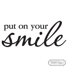 Put on your smile WPROOF