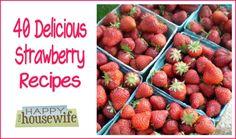 40 Delicious Strawberry Recipes