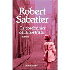 Le cordonnier de la rue triste - Robert Sabatier