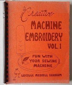Machine Embroidery Book Creative Vol 1 Lucille Graham | eBay