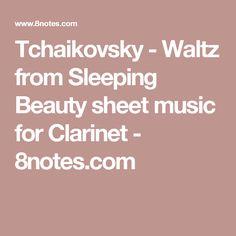 Tchaikovsky - Waltz from Sleeping Beauty sheet music for Clarinet - 8notes.com