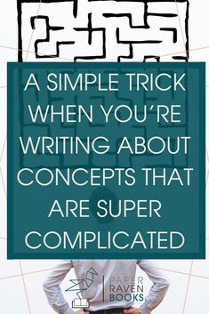 Do you struggle to find the right way to write about concepts that are super complicated? The human mind is amazing. But explaining complex topics in easy to understand words can be challenging. Check out this post on how to make it easy for you and your reader! #writing #writingadvice #wordchoice #selfpublishing | write a book | writing advice | simple language | writing tips | ebook | self publishing |