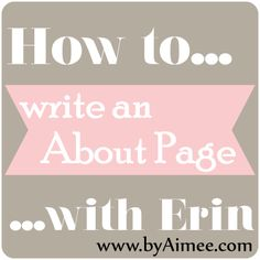 Write the Perfect About Page. Tips from #byAimee.com