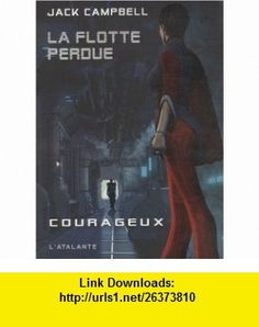 La flotte perdue, Tome 3 (French Edition) (9782841724659) Jack Campbell , ISBN-10: 2841724654  , ISBN-13: 978-2841724659 ,  , tutorials , pdf , ebook , torrent , downloads , rapidshare , filesonic , hotfile , megaupload , fileserve
