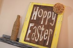 """Hoppy Easter"" sign tutorial. Adorable Easter decoration! :)"