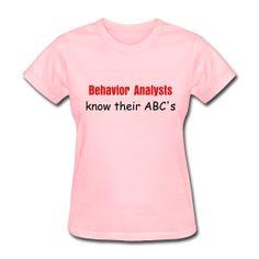 Behavior Analysts Know Their ABC's   Barefoot Behavior Tees