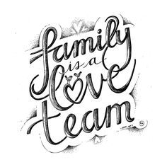 """""""Family is a Love Team"""" – Graphic Art Print by Phoebe Schweizer West. Hand Lettering Alphabet, Hand Lettering Quotes, Creative Lettering, Typography Quotes, Calligraphy Quotes Doodles, Doodle Quotes, Calligraphy Drawing, Monday Morning Quotes, Family Wall Quotes"""