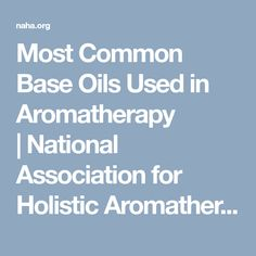 Most Common Base Oils Used in Aromatherapy Essential Oil For Spiders, National Association, Evening Primrose, Primrose Oil, Most Common, Carrier Oils, Jojoba Oil, Aromatherapy, Health Care