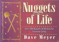 Nuggets of Life by Dave Meyer