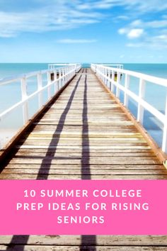 Summer is a great time to check off some of your college admissions tasks.