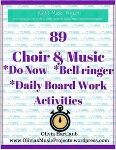 89 Choir and Music Class Do Nows, Bell Ringers, Daily Board Work call them what…
