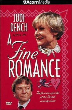A Fine Romance (TV Series 1981–1984) |  Starring Judi Dench and Michael Williams | Respectable British sitcom from Independent Television about the middle-class in their middle-age ~Kathy H