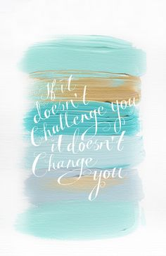 iPhone-Wallpaper-if-it-doesnt-challenge-you-it-doesnt-change-you-brushstrokes-blue.jpg 1,936×3,000 pixels