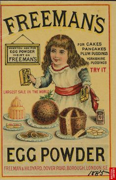 Advert for Freeman's Egg Powder. This is an advertisment for Freeman's Egg Powder. Eggs are great source of protein and iron but buying fresh eggs in the 19th century was very expensive. This was because they had to be transported by rail from the countryside to the towns and cities. For those who could not afford to buy fresh eggs, egg powder was available from grocers and butchers stores.
