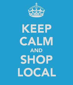 Google Image Result for http://sd.keepcalm-o-matic.co.uk/i/keep-calm-and-shop-local.png