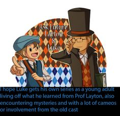 Oh.. PLEASE! ABANDON LAYTON SEVEN, WE NEED THIS MORE!!!