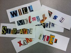 Inspire, Dream, & Create - Ransom note name tags made by students