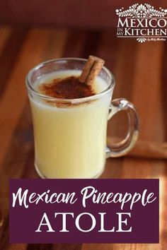 This Atole is fruit flavored with pineapple thickened with masa (corn flour) and served much like a hot chocolate, keep this recipe handy in the upcoming cold mornings or evenings. Real Mexican Food, Mexican Drinks, Mexican Dishes, Authentic Mexican Recipes, Mexican Food Recipes, Vegan Recipes, Dessert Recipes, Sweet Recipes, Yummy Recipes