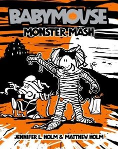 Monster Mash (Babymouse, by Jennifer L. Holm and Matthew Holm Summer Reading Lists, Kids Reading, Dork Diaries, Children's Choice, Wimpy Kid, Baby Mouse, Monster Mash, Cool Halloween Costumes, Used Books