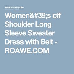 Women's off Shoulder Long Sleeve Sweater Dress with Belt - ROAWE.COM