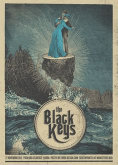 """Black Keys Poster. P needs this in her room. Every time she hears them she shouts, """"turn it LOUD!"""""""