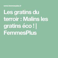 Les gratins du terroir : Malins les gratins éco ! | FemmesPlus