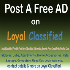 SELL anything free from Your Loyal Classified dot com..... Used Car, Local Ads, Ads For Sale, Car for Sale, Bike, anything which your want..Local Classifieds